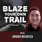 Blaze Your Own Trail - Jordan Mendoza.jp