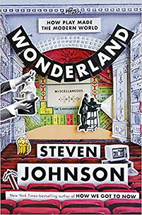 Wonderland How Play Made The Modern Worl
