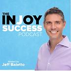 The In Joy Success Podcast - Jeff Baliet
