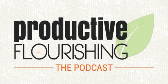 Productive Flourishing Podcast.jpg