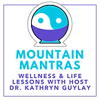 Mountain Mantras - Dr. Kathryn Guylay.pn