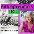 entrepreneurs-irl-elizabeth-miner podcas