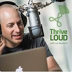 Thrive Loud Podcast - Lou Diamond.png