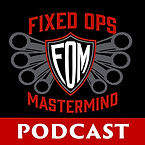 Fixed Ops Mastermind Podcast - Dave Foy.
