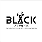 Black At Work Podcast.png