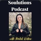 Soulutions Podcast - Rachel Kutner.png
