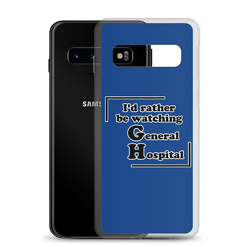 I'd Rather be Watching General Hospital Samsung Case