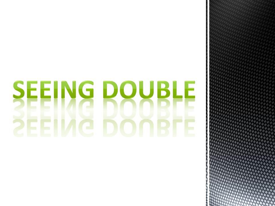 SeeingDouble.jpg