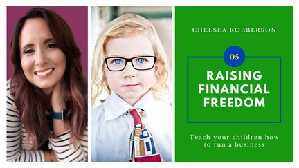Teaching Your Children to Run a Business - Raising Financial Freedom Podcast