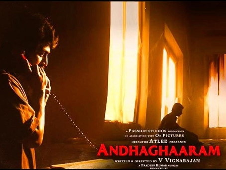 Andhaghaaram: A slow poison that grows on you