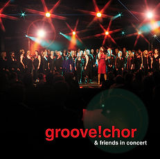groove!chor & friends in concert Vol. 1