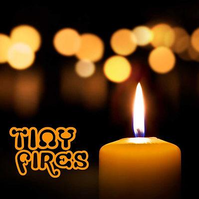 Tiny Fires.jpg
