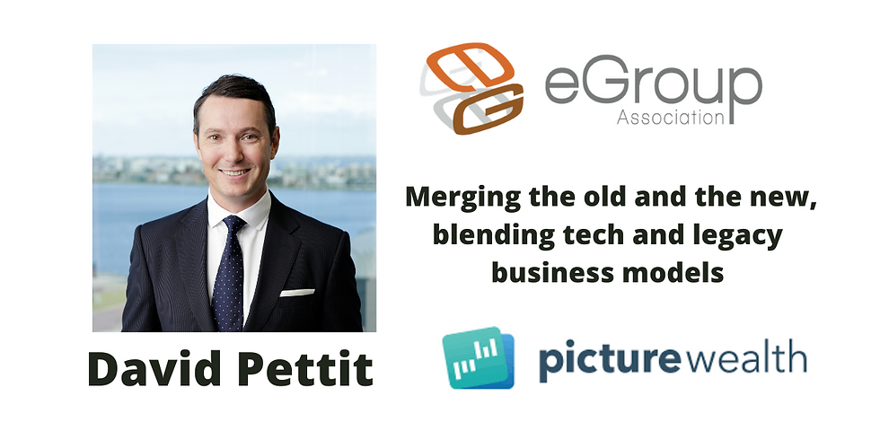 David Pettit, PictureWealth - Merging the Old and the New, blending Tech and Legacy business models