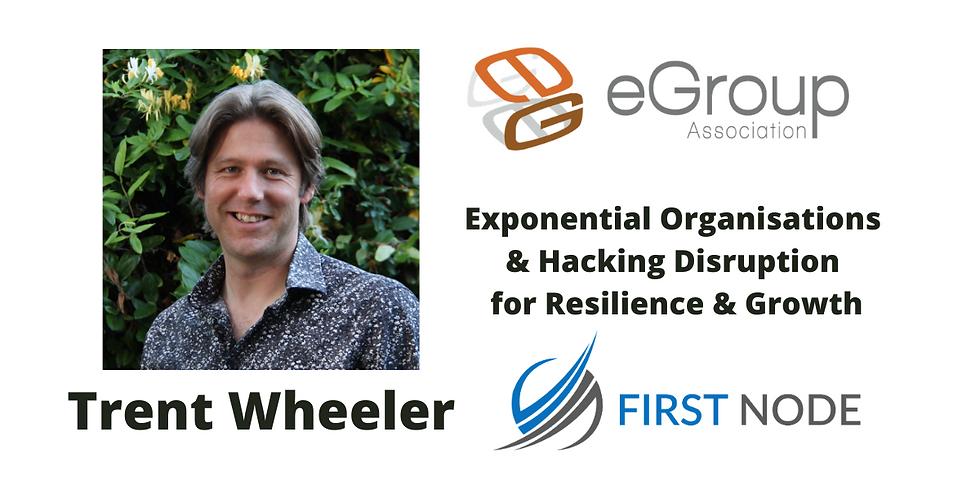 Exponential Organisations & Hacking Disruption for Resilience & Growth