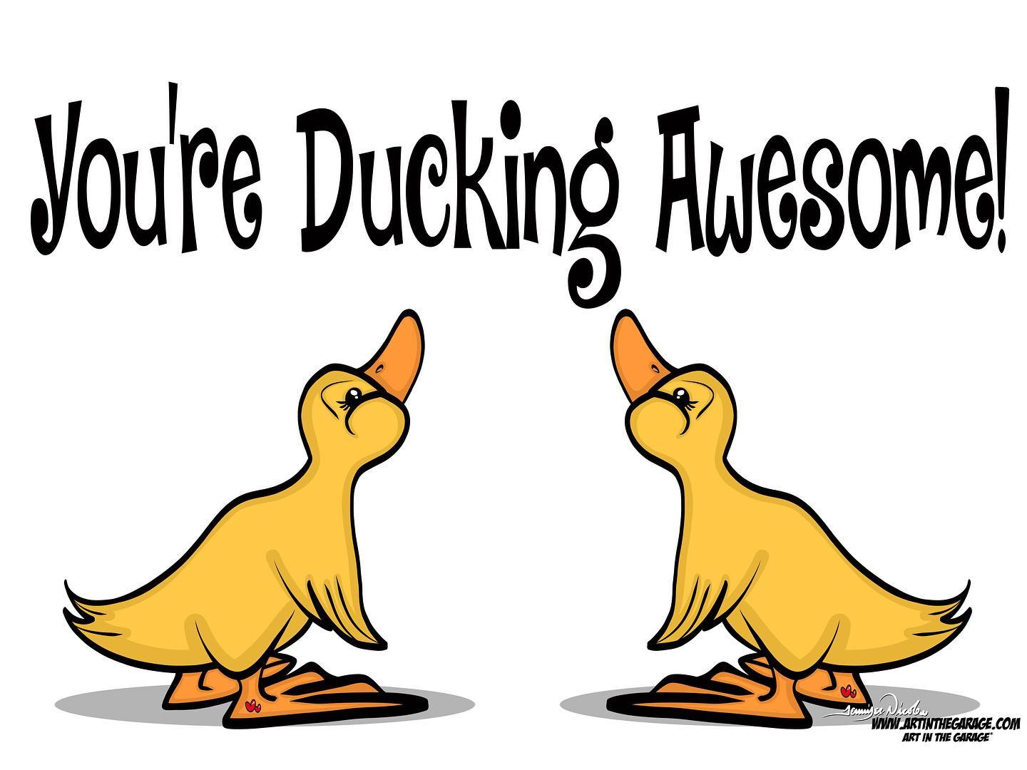 9-3-20 You're Ducking Awesome