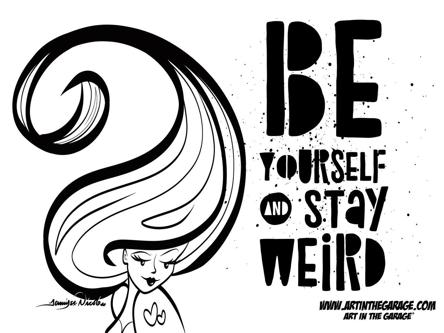 8-14-20 Be Yourself And Stay Weird