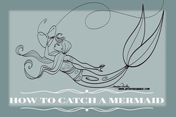 3-28-19 How To Catch A Mermaid