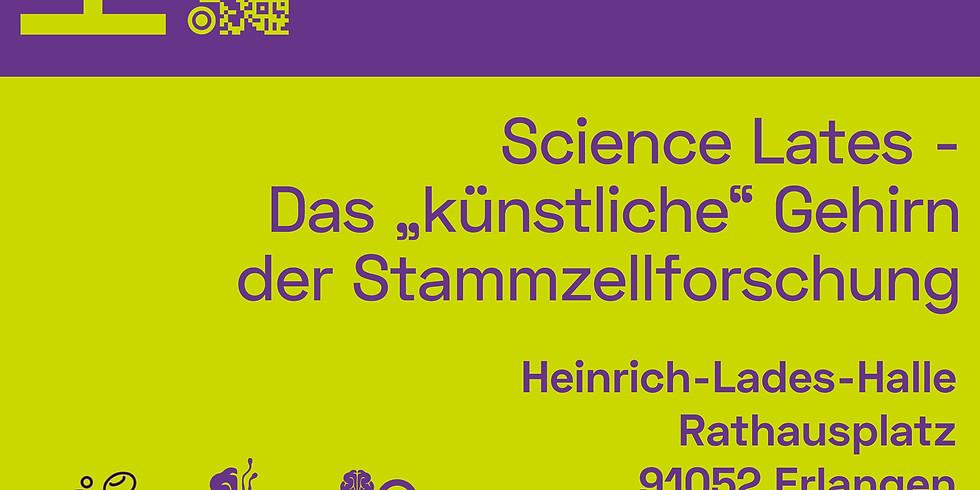 """Science Lates - Das """"künstliche"""" Gehirn der Stammzellforschung"""