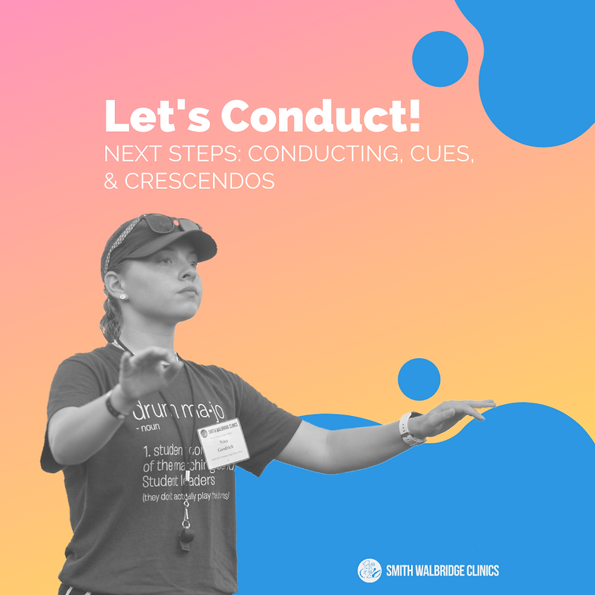 Let's Conduct! - Next Steps: Conducting, Cues, & Crescendos