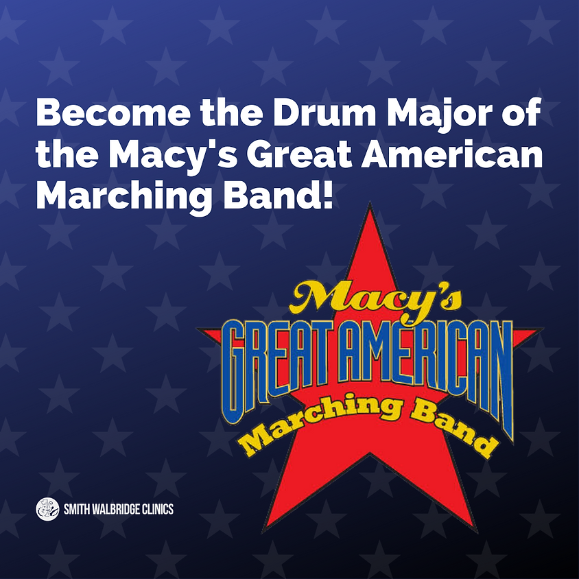 Become the Drum Major of the Macy's Great American Marching Band!
