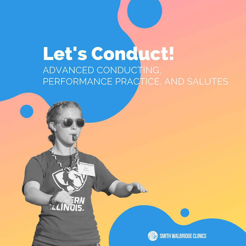 Let's Conduct! - Advanced Conducting, Performance Practice, and Salutes