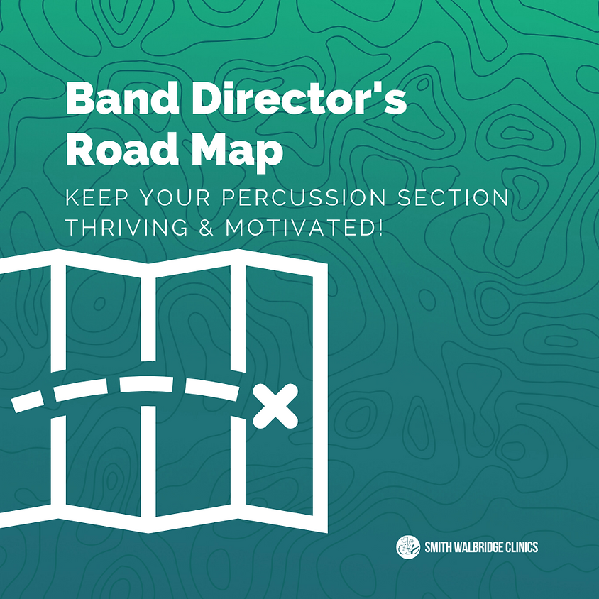 Band Directors Road Map - Keep Your Percussion Section Thriving and Motivated!