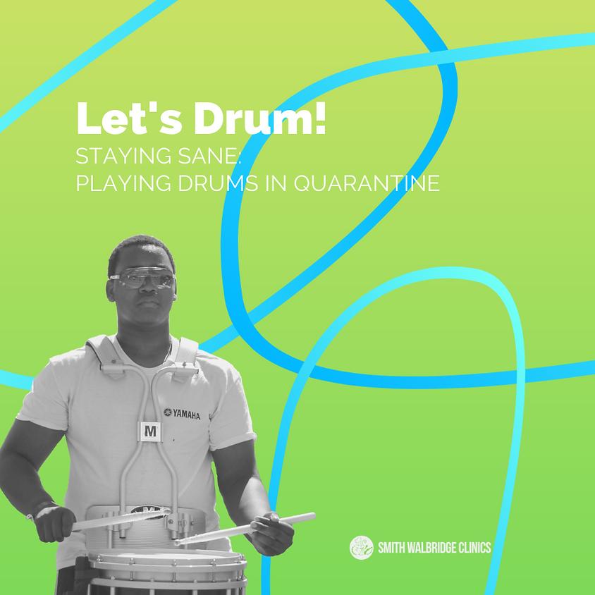 Let's Drum! - Staying Sane: Playing Drums in Quarantine