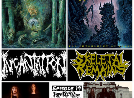 THE HARDROCKCORE PODCAST Episode 19 with INCANTATION and SKELETAL REMAINS