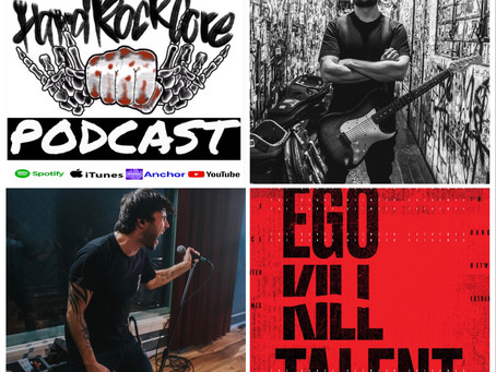 THE HARDROCKCORE PODCAST Episode 46 with EGO KILL TALENT