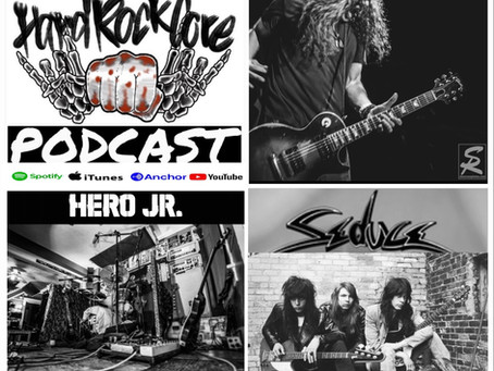 THE HARDROCKCORE PODCAST Episode 36 with KEN ROSE of HERO JR and DAVID BLACK of SEDUCE
