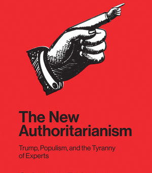 Tha National Interest: The New Authoritarianism: Trump, Populism, and the Tyranny of Experts