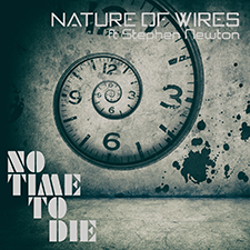 Nature of Wires - No Time to Die - 225px