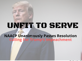 'Unfit to Serve': NAACP Unanimously Passes Resolution for Trump Impeachment