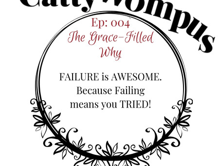 Ep: 004 - The GRACE-Filled Why
