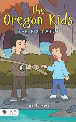 Bob Richley's book, Oregon Kids: the Big Catch