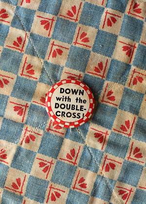 """'40s """"Down With The Double - Cross"""" Pinback Button"""