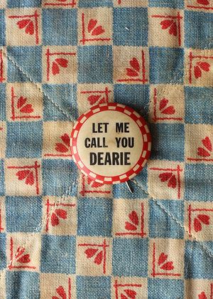 """'40s """"Let Me Call You Dearie"""" Pinback Button"""