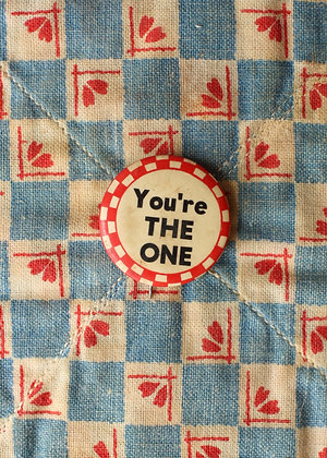 "'40s ""You're THE ONE"" Pinback Button"