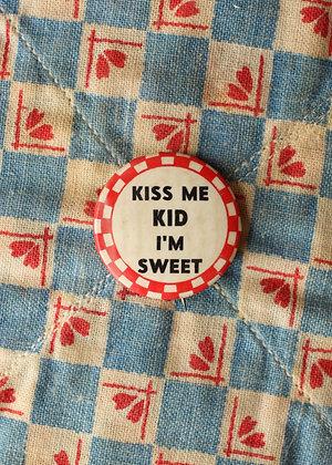 """'40s """"Kiss Me Kid"""" Pinback Button"""