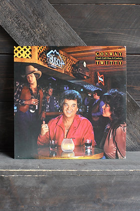 Conway Twitty / Don't Call Him A Cowboy