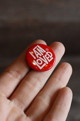 I Am Loved Pinback Button
