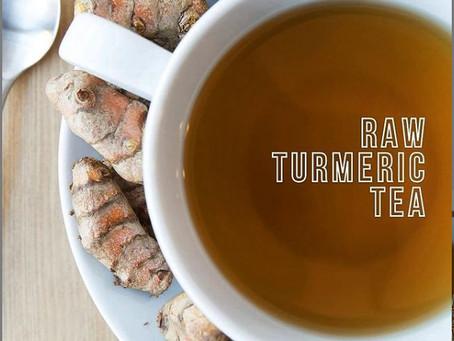 Why & How to have Raw Turmeric Tea: Health Benefits & Recipe