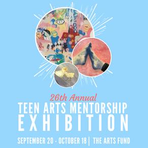 26th Annual Teen Arts Mentorship Exhibition- Community Gallery Exhibit