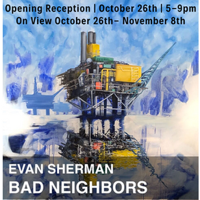 Bad Neighbors - Opening Reception & Community Gallery Pop-Up Exhibition