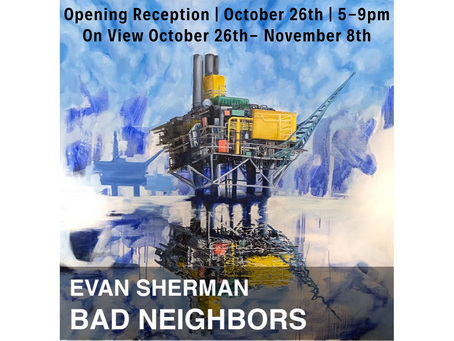 Bad Neighbors - Opening Reception & Community Gallery Pop-Up Exhibition