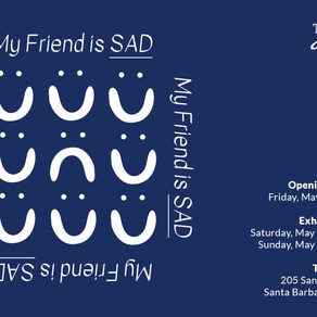 My Friend Is SAD - Community Gallery Pop-Up Exhibit