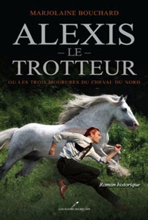 Alexis le Trotteur ou Les trois mourures du Cheval du Nord