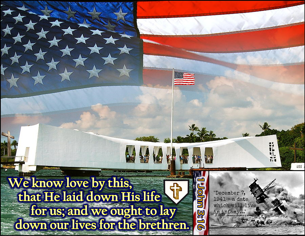December 7, 1941 - Pearl Harbor Memoriam by 1 John 3:16 (NASB)
