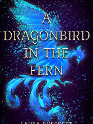 Laura Rueckert: A Dragonbird in the Fern (Dyslexia)