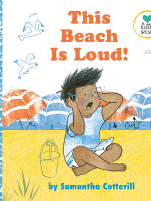 Mini-Review: This Beach Is Loud (Sensory Processing)